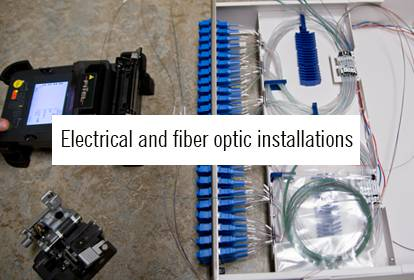 Electrical and fiber installations
