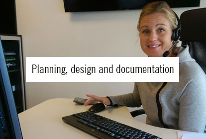 Planning, design and documentation